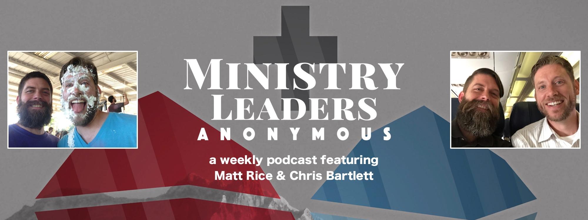 Ministry Leaders Anonymous, podcast, podcasting, catholic, chris bartlett, matt rice